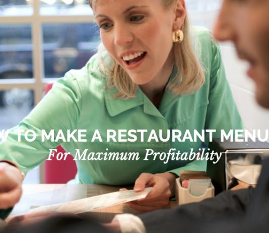 How To Make A Restaurant Menu For Maximum Profitability